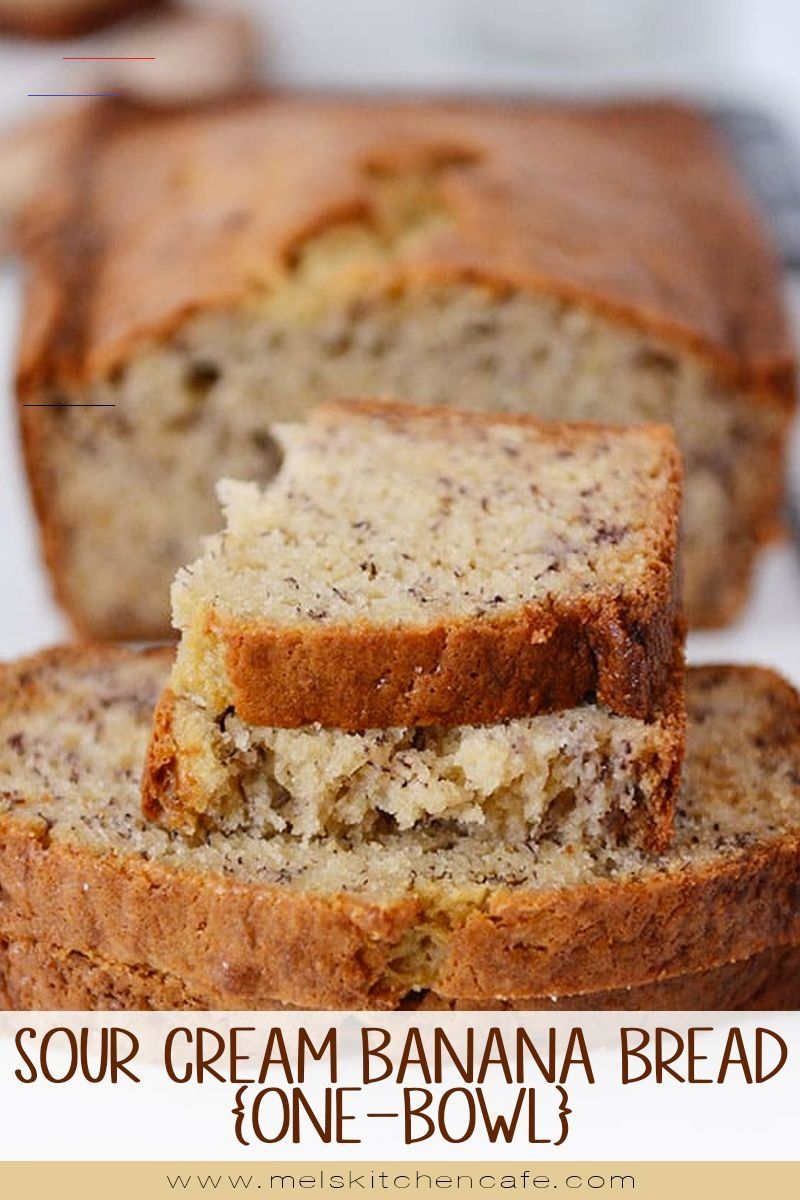 Bananabread This One Bowl Sour Cream Banana Bread Recipe Is Amazingly Popular For Good Sour Cream Banana Bread Super Moist Banana Bread Banana Bread Recipes