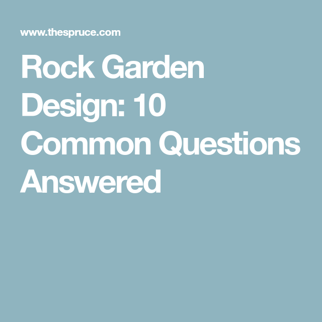 Rock Garden Design: 10 Common Questions Answered | Rock ...