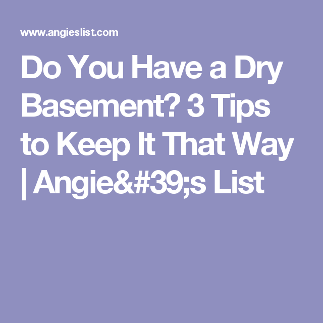 Do You Have a Dry Basement? 3 Tips to Keep It That Way - Angie's List