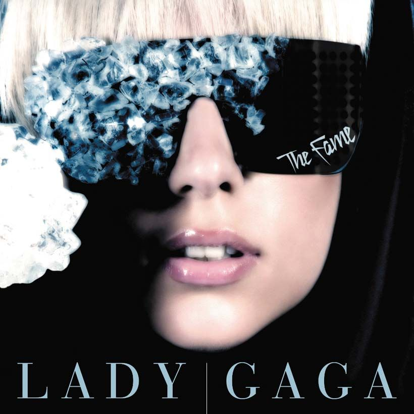 The Fame How Lady Gaga Wrote A Self Fulfilling Prophecy Udiscover Lady Gaga Albums Lady Gaga Song Lady Gaga The Fame