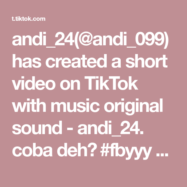Andi 24 Andi 099 Has Created A Short Video On Tiktok With Music Original Sound Andi 24 Coba Deh Fbyyy Berandatiktok Fypシ Kata Kata Indah Kata Kata