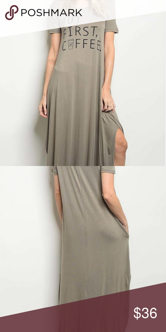 56153e8a64ac But First Coffee Jersey Knit Maxi Dress Cute and Cozy Jersey Knit Maxi Dress  Great for Snuggling up in While Having a Nice Hot Cup of Coffee Color is  Olive ...