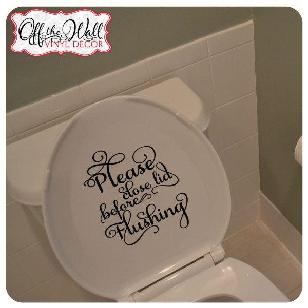 Bathroom Toilet Please Close Lid Before Flushing With Images