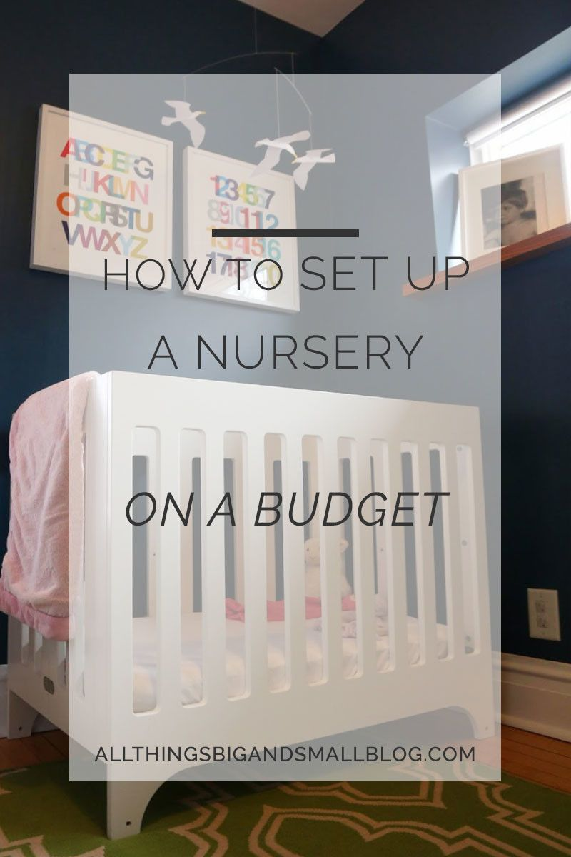 How To Set Up Nursery On A Budget Small Baby