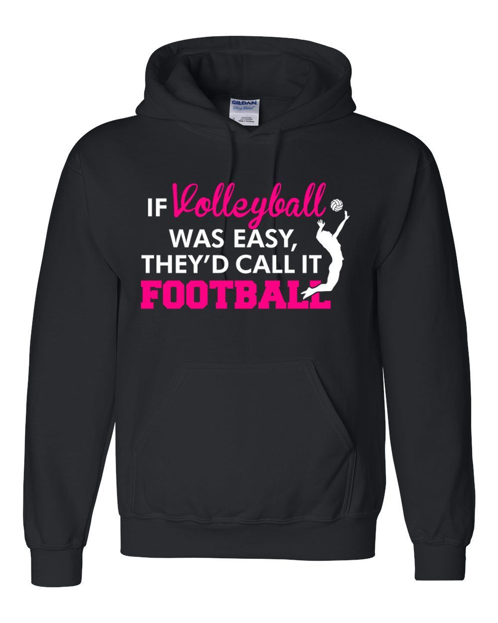 If Volleyball Was Easy They D Call It Football Hoodie Funny Volleyball Shirts Volleyball Humor Sport Volleyball