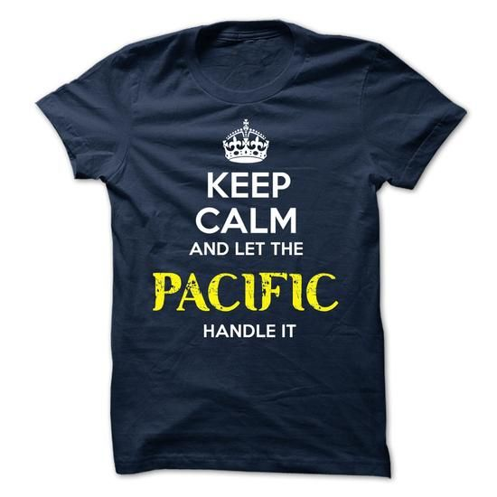 PACIFIC KEEP CALM Team - #tee shirt #cropped hoodie. ORDER NOW => https://www.sunfrog.com/Valentines/PACIFIC-KEEP-CALM-Team.html?68278