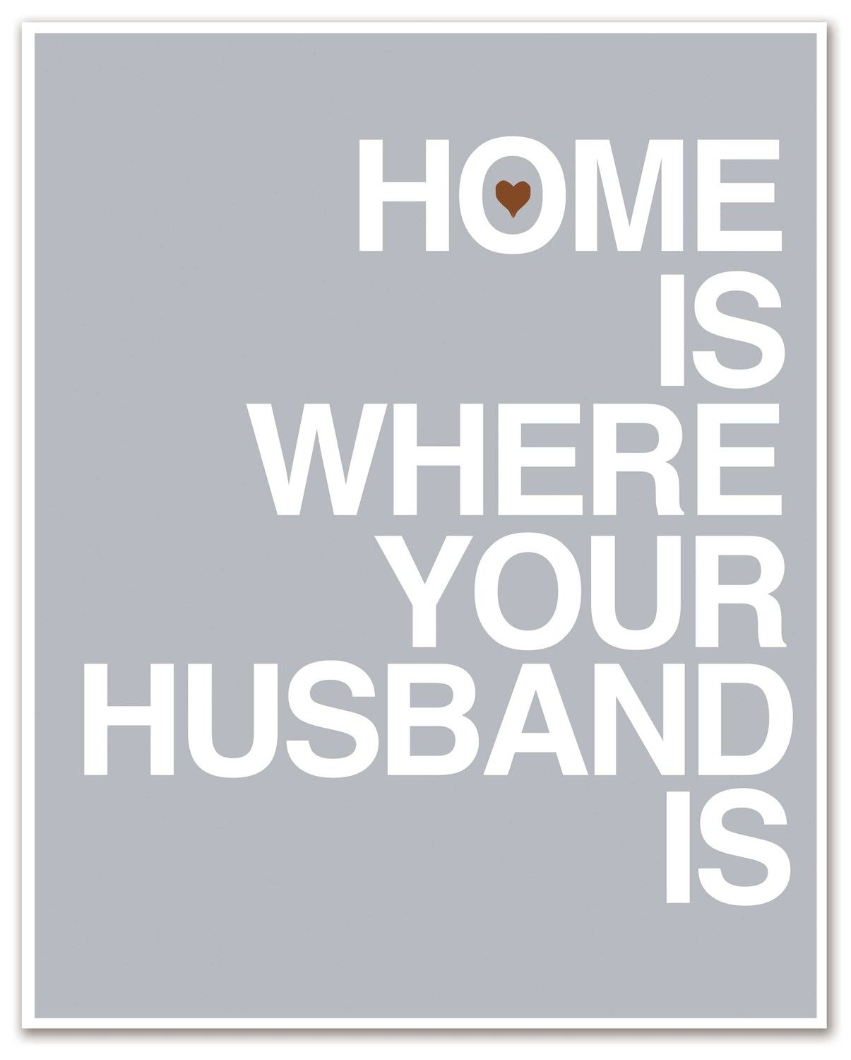 Love Quotes To Your Husband Home Is Where Your Husband Is Sayings & Quotes  Pinterest  So