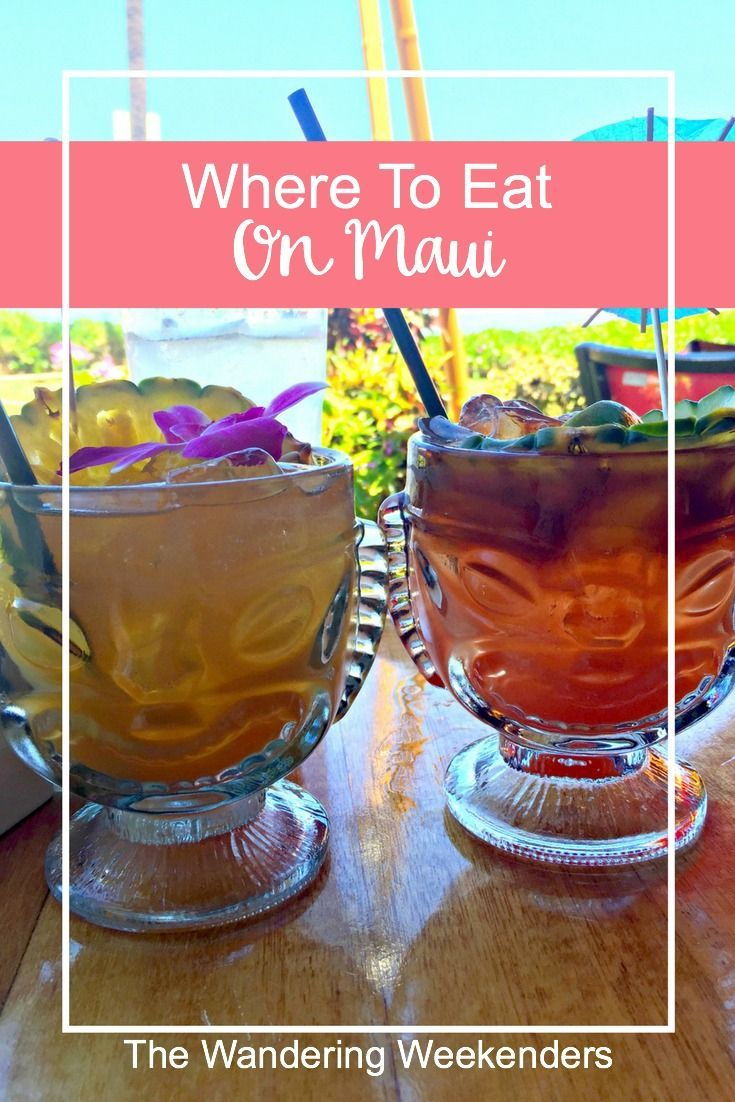 Where To Eat On Maui From Casual Restaurants With Fish Tacos Hawaiian Shaved Ice One Of The Best In There S Something For Everyone