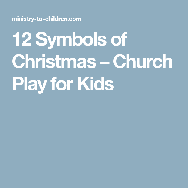 Christmas Plays For Church.12 Symbols Of Christmas Church Play For Kids Ministery