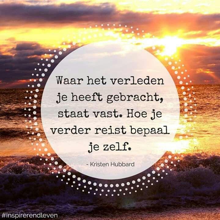 spreuken verleden reis #spreuk #citaat #nederlands #teksten #spreuken #citaten  spreuken verleden