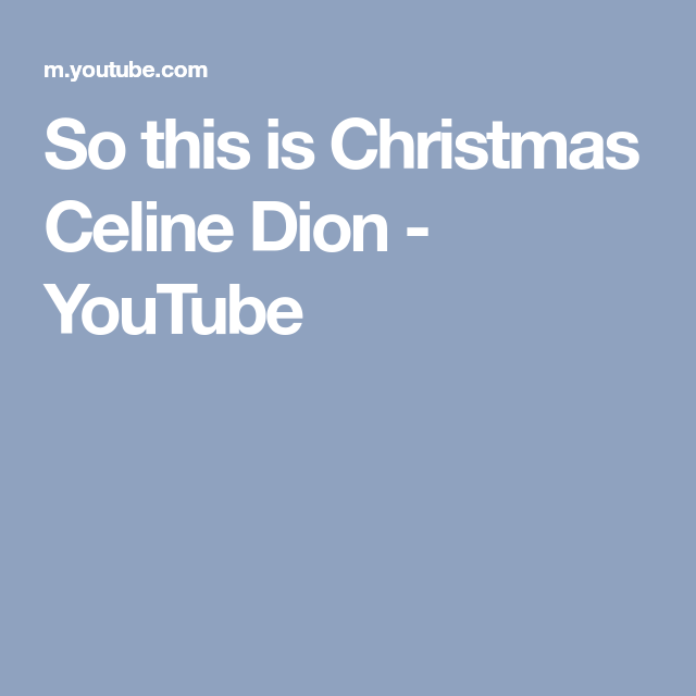 So This Is Christmas Celine Dion Youtube Celine Dion Celine Youtube