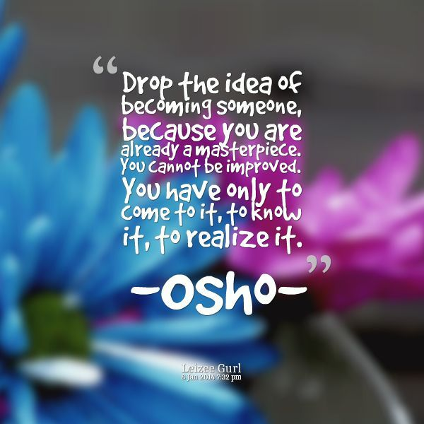 Love Quotes Osho: Osho Quote ~~ You Are A Masterpiece