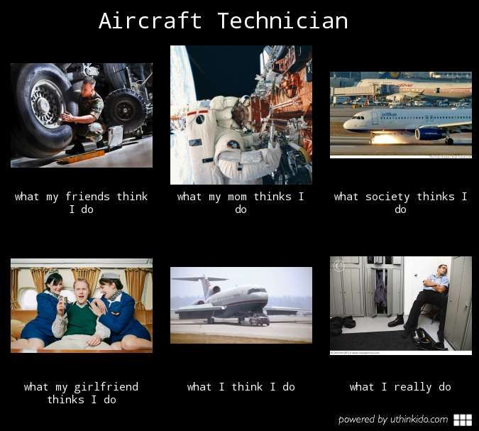 ce7fd62944a17ee258432d565029e687 aircraft technician what people think i do really funny,Airplane Mechanic Funny Memes