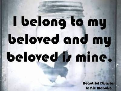 Beautiful disaster - I belong to my beloved and my beloved