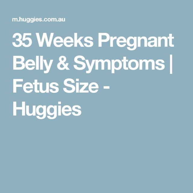 35 Weeks Pregnant Belly & Symptoms | Fetus Size - Huggies