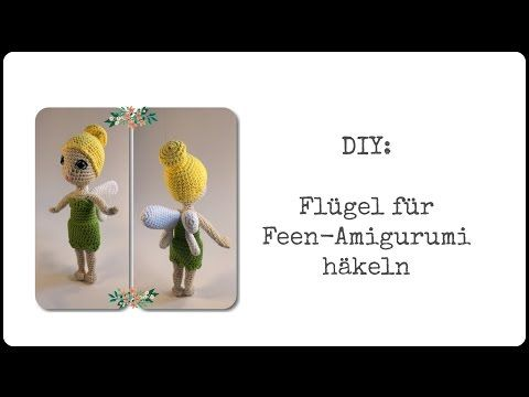 Diy Flügel Für Amigurumi Fee Häkeln Youtube Video Häkel