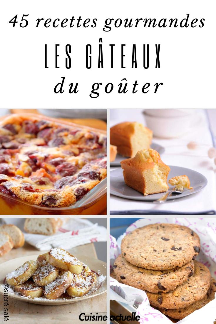 Les gâteaux du goûter : 45 recettes gourmandes pour égayer ...