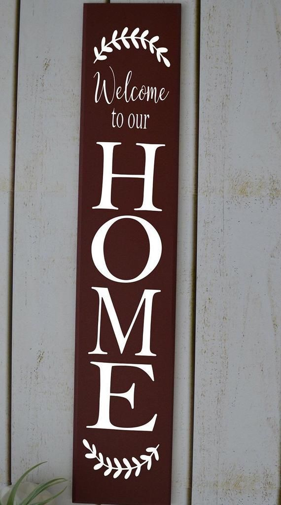 Welcome To Our Home Sign Wood Sign Custom Sign Farmhouse Decor Front Door Sign Front Porch Sign Vertical Sig In 2020 Wooden Welcome Signs Porch Signs Front Porch Signs
