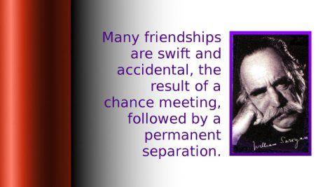 William Saroyan - Friendships