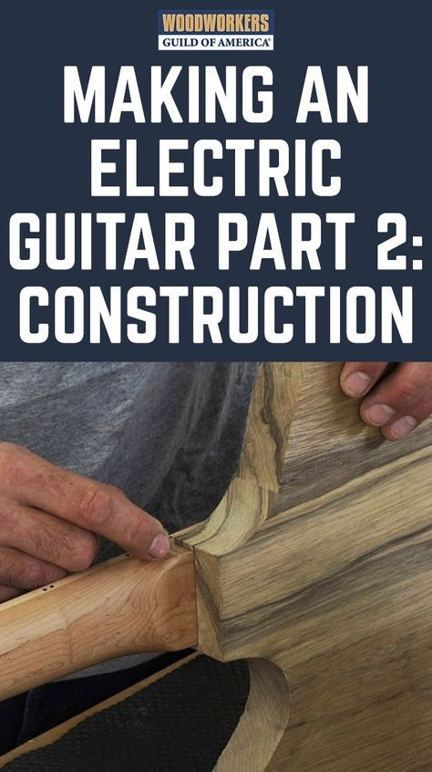 How To Make a Guitar - Part 2 of 3