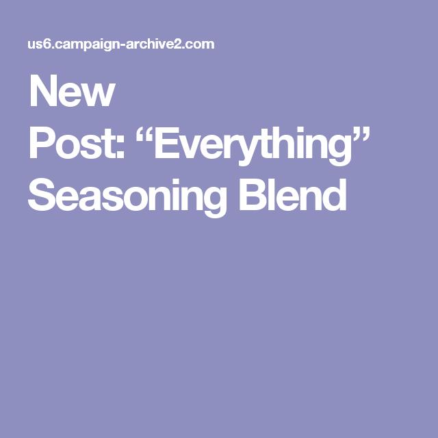 "New Post:""Everything"" Seasoning Blend"