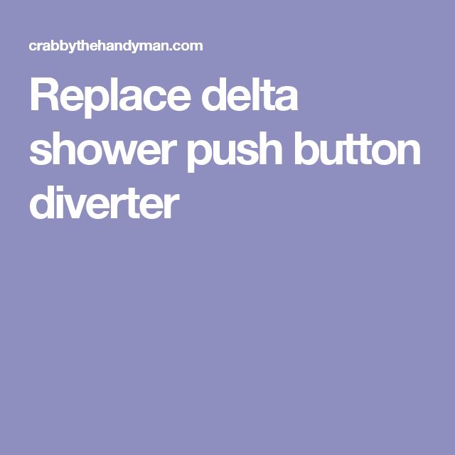 Replace Delta Shower Push Button Diverter Shower Diverter