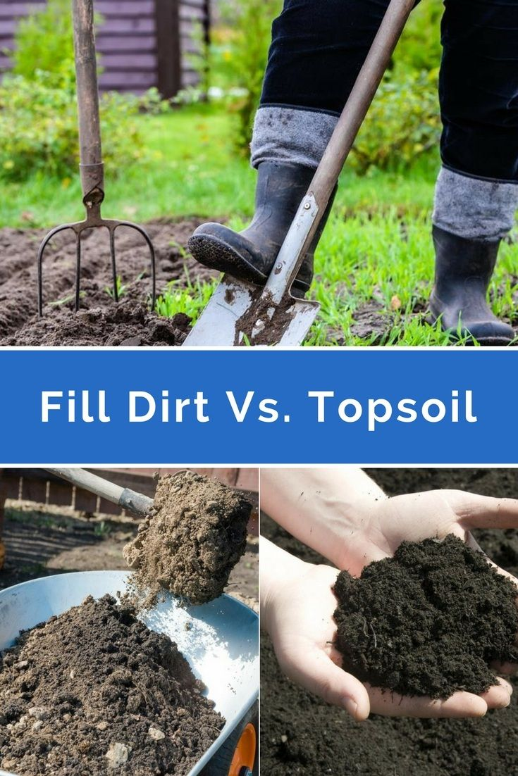 Fill Dirt Versus Topsoil Know Which Is Better And Why Fill Dirt Top Soil Soil Improvement