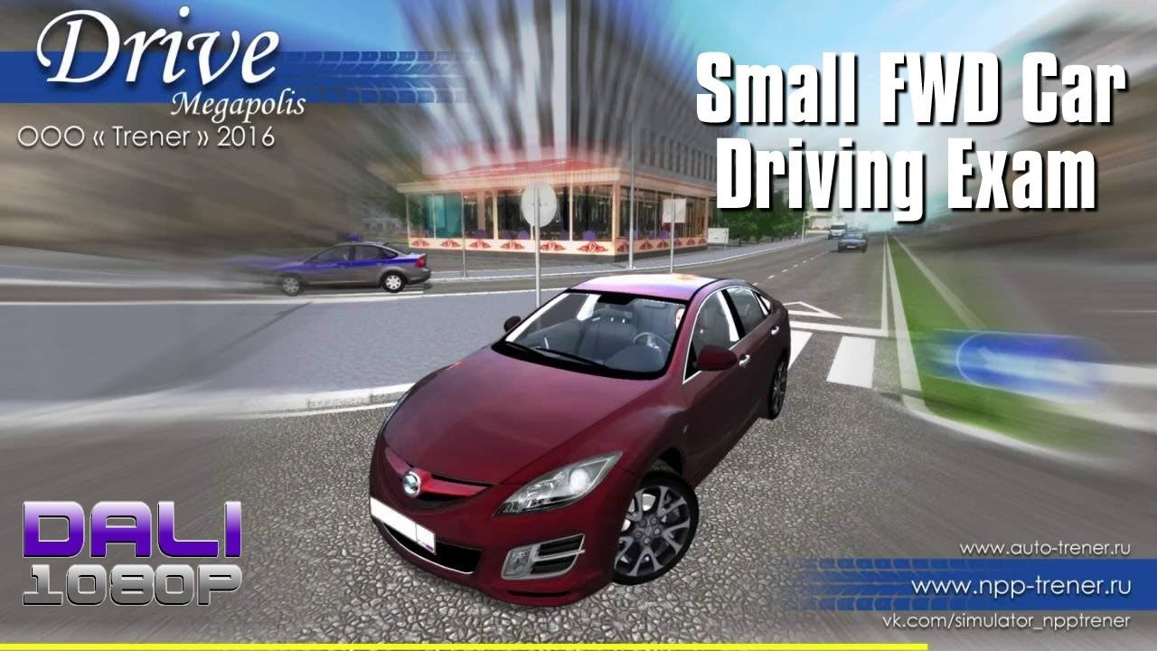 Drive Megapolis - Small FWD Car Driving Exam For those of