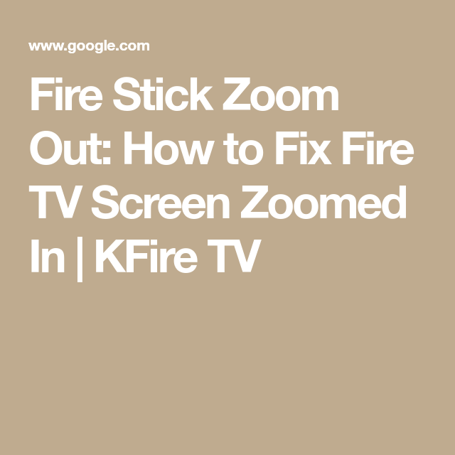 Fire Stick Zoom Out How To Fix Fire Tv Screen Zoomed In Kfire Tv