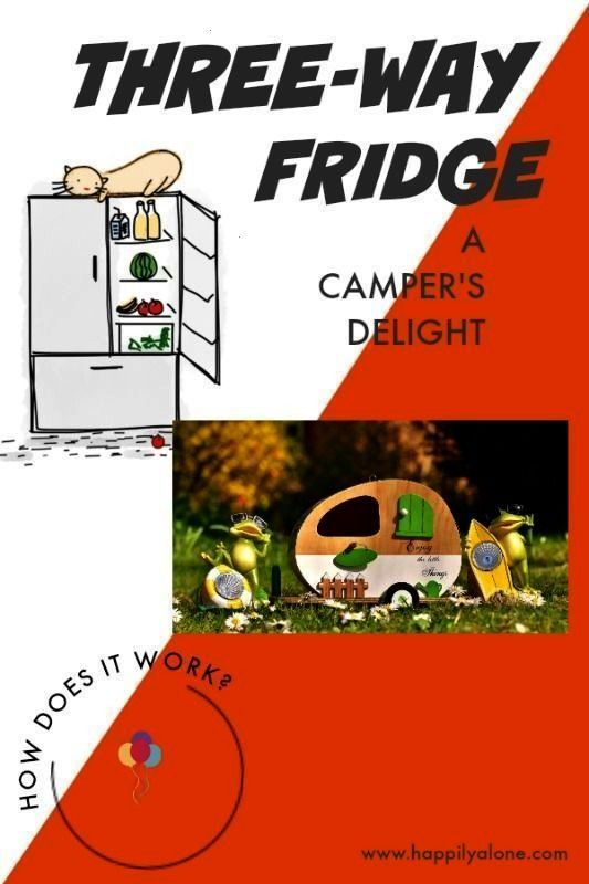 a must-have campers delight - Happily Alone A three-way-fridge is fantastic. Here is a guide on how
