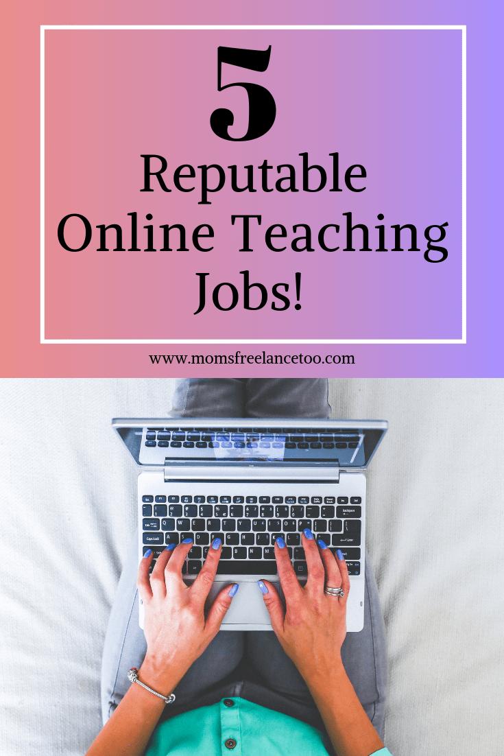 5 Reputable Online Teaching Jobs Moms Freelance Too Online Teaching Jobs Online Teaching Jobs For Teachers