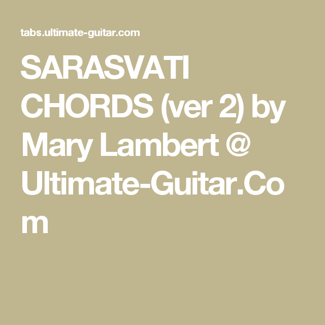Sarasvati Chords Ver 2 By Mary Lambert Ultimate Guitar Uke