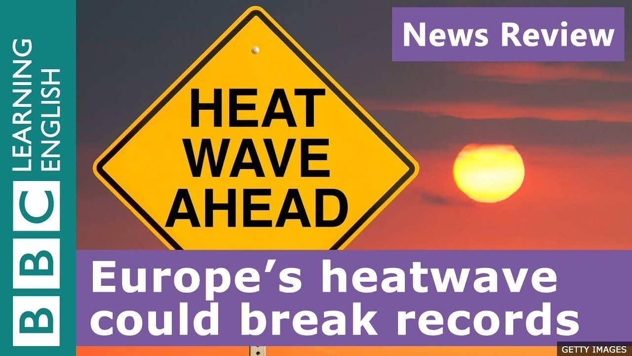 Europe's heatwave could break records! - News Review ...