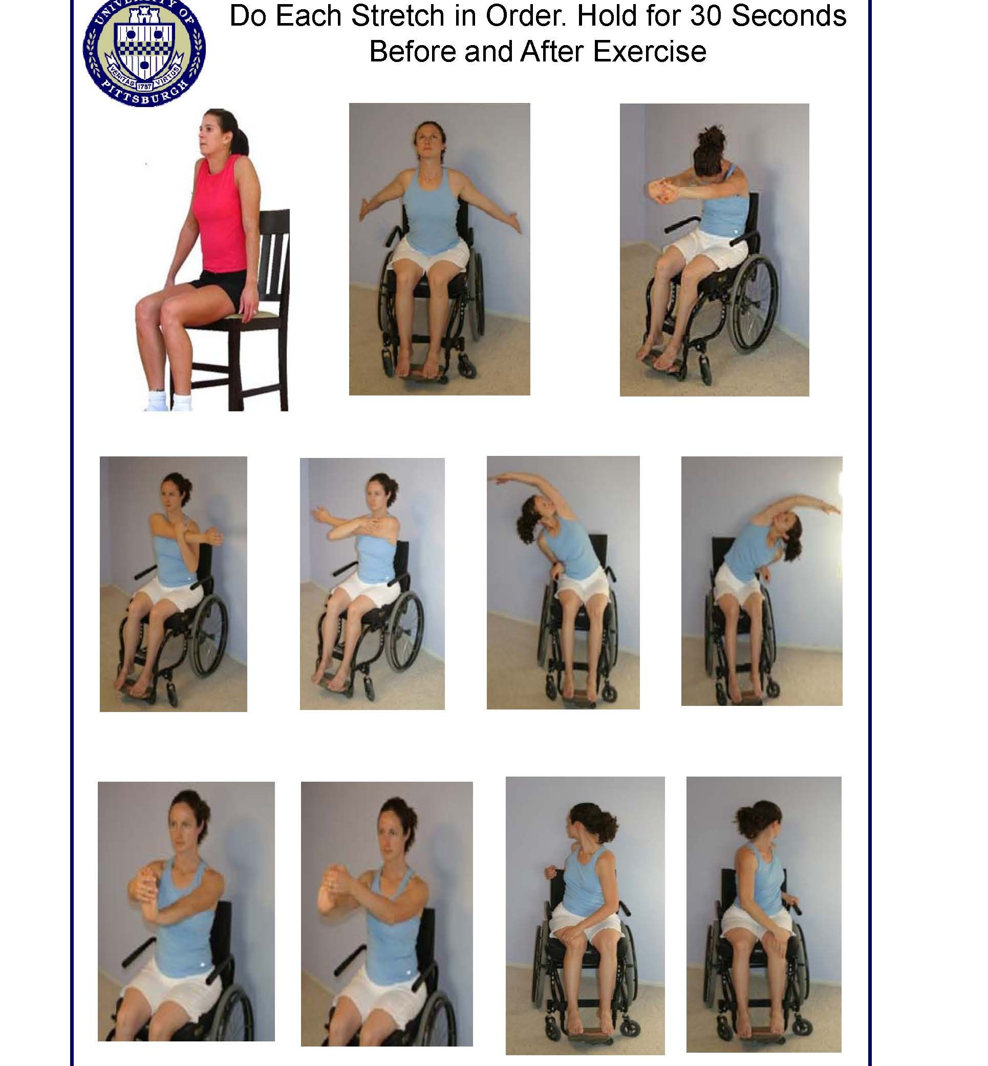 Before doing these stretches you will want to get your heart rate up a bit which will warm up your body. To do that you could do any of these movements for a few minutes: pushing your wheelchair lightly around, doing some gentle arm circles, or moving your arms back and forth like you are marching.