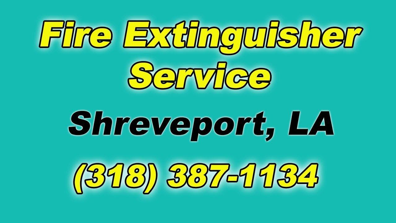 Fire extinguisher service shreveport louisiana the source