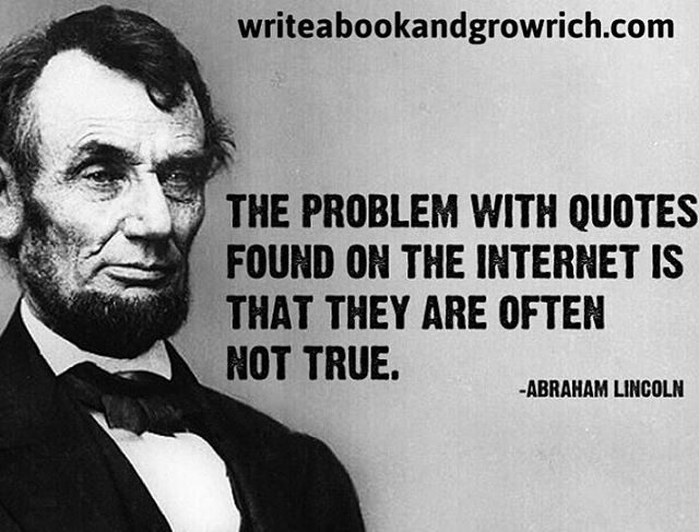 The Problem With Quotes On The Internet Is That It Is Hard To Verify