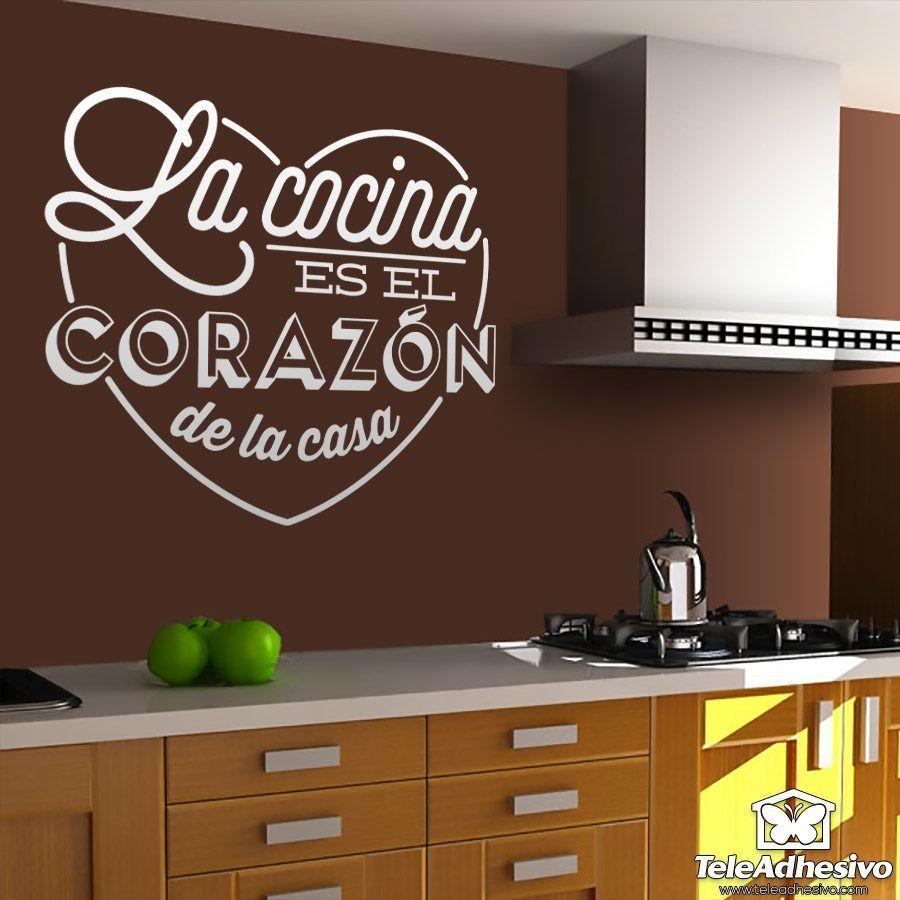 Vinilo decorativo la cocina es el coraz n de la casa for Cocina con alegria