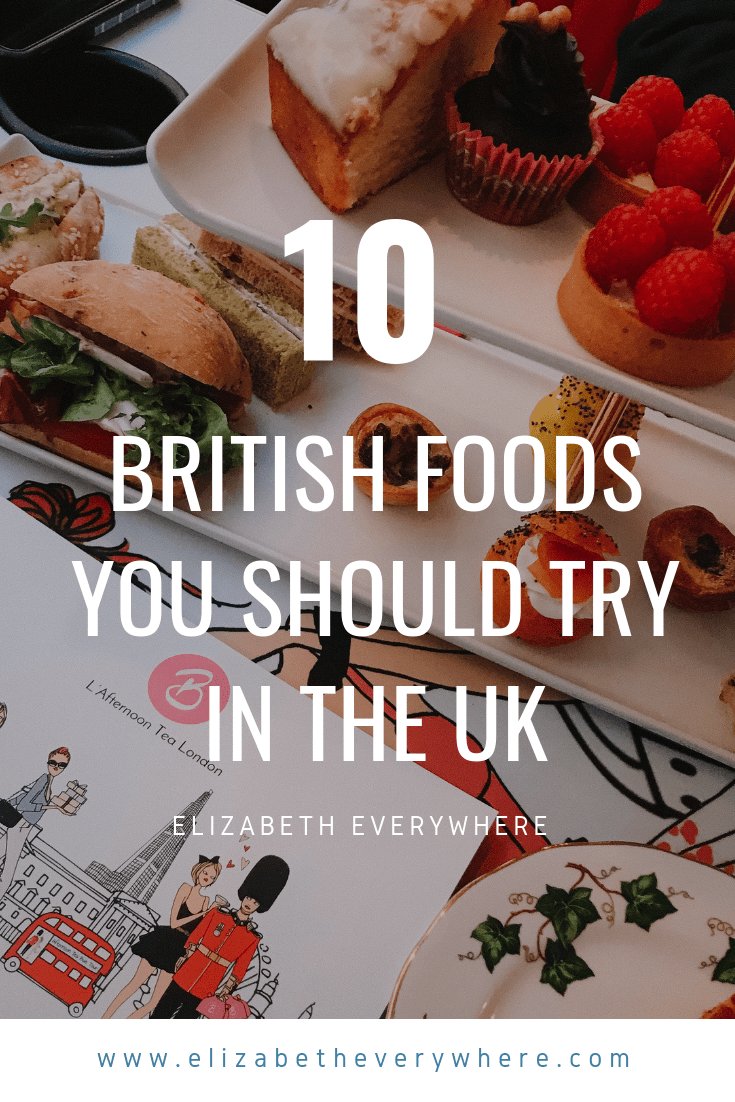 10 British Foods You Should Try In The Uk What To Eat In England Unique Food Traveling For Foodies Travel Guide London Pinterest British Food Travel Food Food