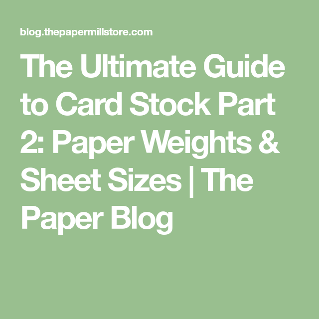 Southworth Resume Paper The Ultimate Guide To Card Stock Part 2 Paper Weights & Sheet Sizes