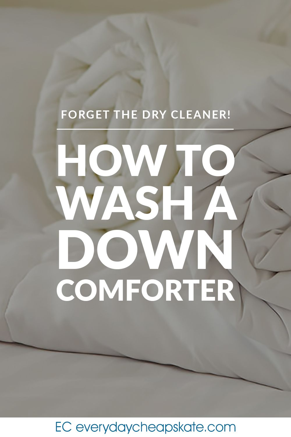 Forget The Dry Cleaner How To Wash A Down Comforter Washing Down Comforter