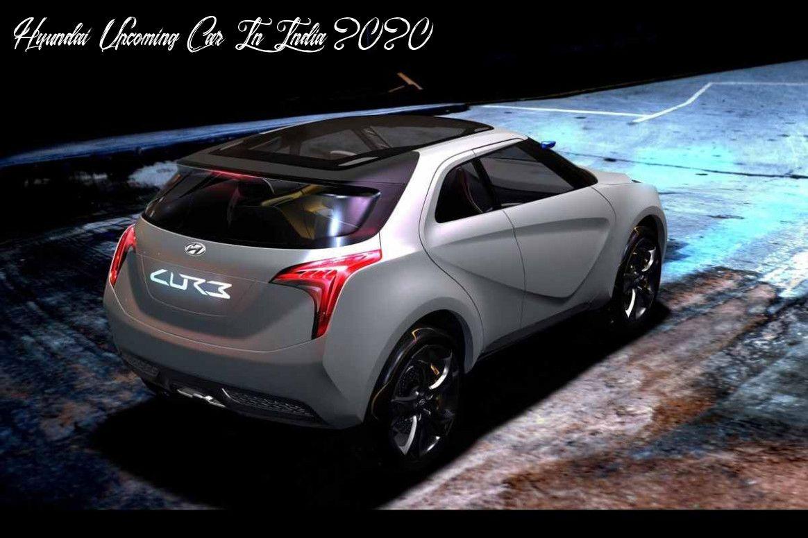Hyundai Upcoming Car In India 2020 Exterior In 2020 Hyundai Cars Upcoming Cars New Hyundai