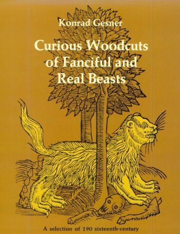 Konrad Gesner   Curious Woodcuts of Fanciful and Real Beasts