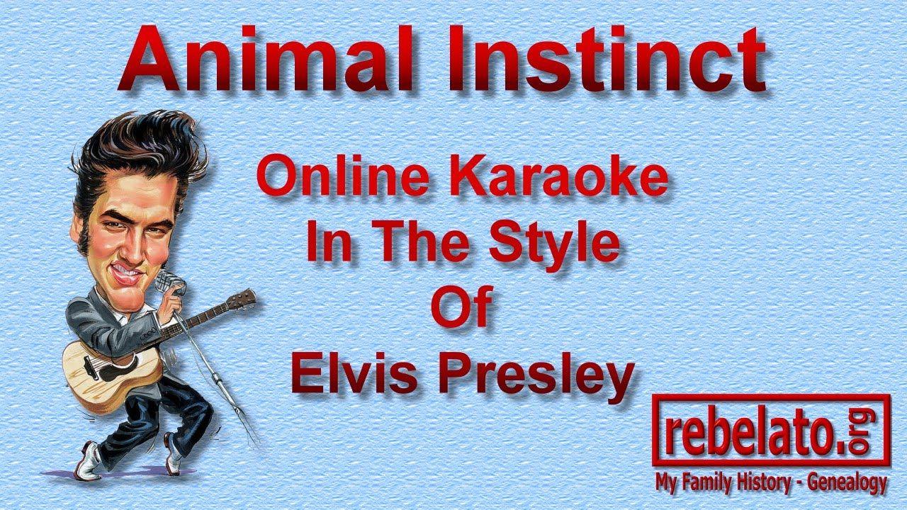 Animal Instinct Elvis Presley Online Karaoke Karaoke