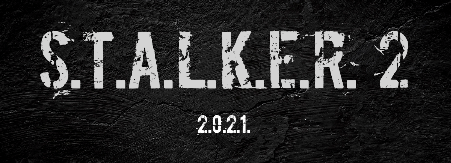 STALKER 2 By GSC Game World Will Launch In 2021 Stalker