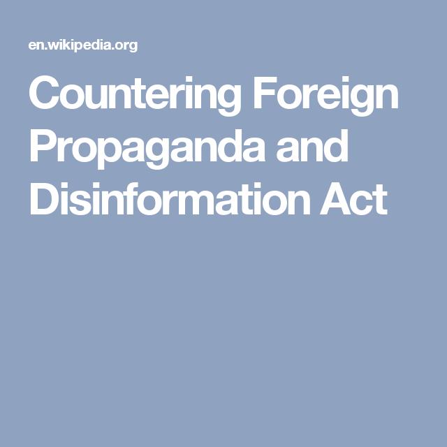 Countering Foreign Propaganda and Disinformation Act   Propaganda ...