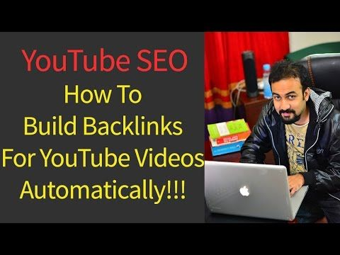 YouTube SEO : How To Build Backlinks For YouTube Videos