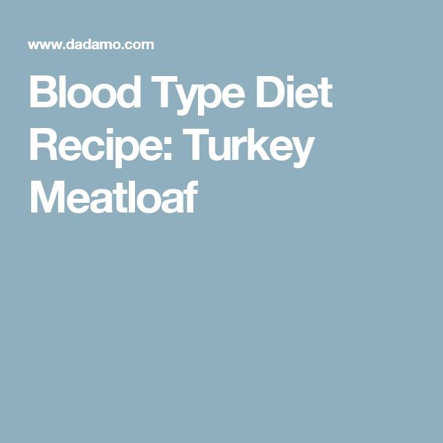 turkey meat loaf blood type diet
