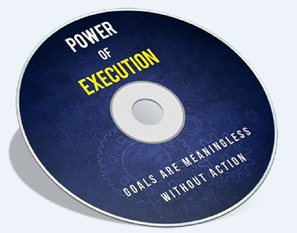 Power of Execution How To Executing Your Goals And R