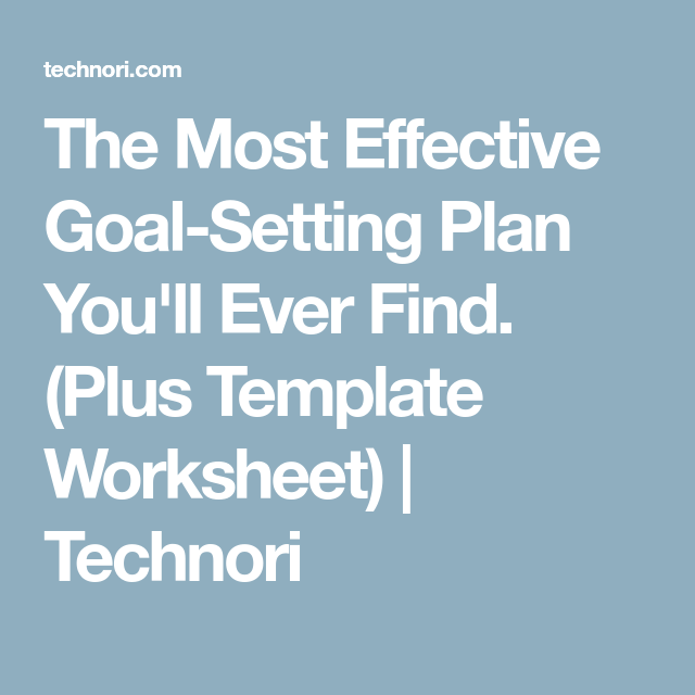 The Most Effective Goal-Setting Plan You\'ll Ever Find. (Plus ...