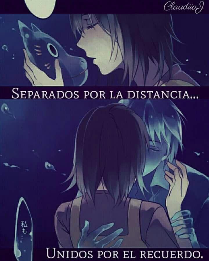 Separados Por La Distania Unidos Por El Recuerdo Frases Anime